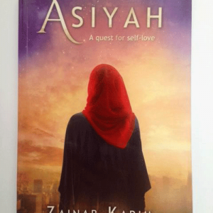 Asiyah: A Quest for Self-Love